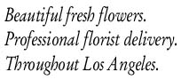 Los Angeles Florist Delivery